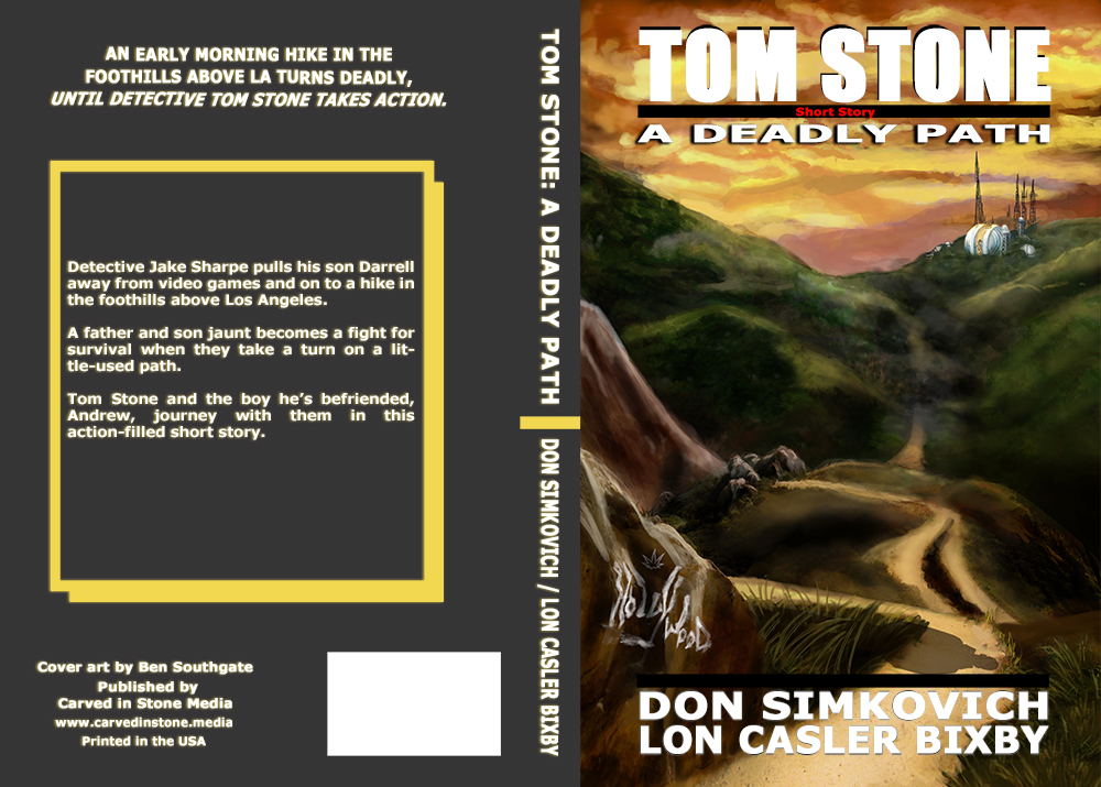 TOM STONE: A DEADLY PATH - An early morning hike in the foothills above LA turns deadly, until Detective Tom Stone takes action. Short Story.